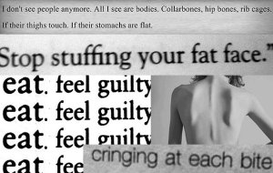 "Example of thinspo ""pro-ana"" inspiration: ""Stop stuffing your fat face.  eat. feel guitly."""