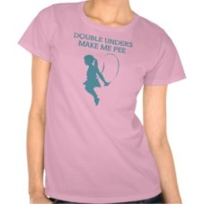 double unders make me pee tshirt