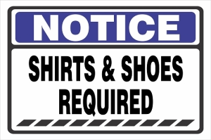 Notice Shirts & Shoes Required