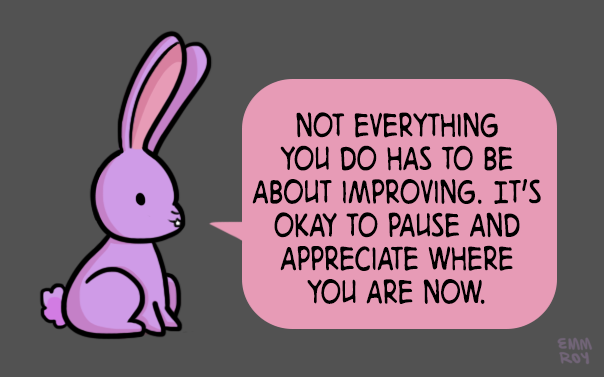 not everything is about improving