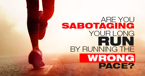 "legs only front view of a runner, right foot hitting the road, left foot swinging back, with a red glow. Words on the photo say ""are you sabotaging your long run by running at the wrong pace."""