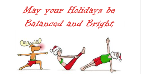 """PIcture saying """"May your holidays be balances and bright"""" with a reindeer, Mrs. Clause and Santa doing yoga"""