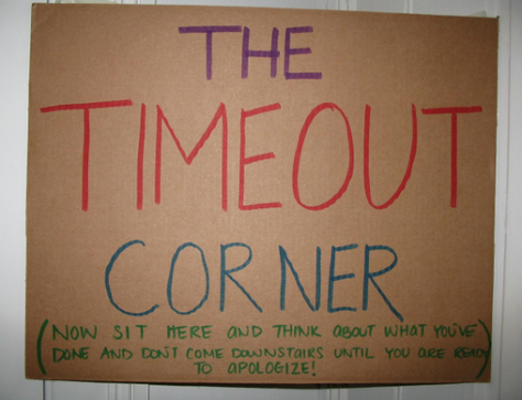 The timeout corner: now sit here and think about what you've done and don't come downstairs until you are ready to apologize)