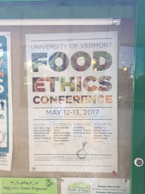 A poster of the University of Vermont Food Ethics conference, MAy 12--13, 2017.