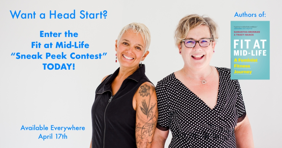 "Image description: ""Want a Head Start? Enter the Fit at Mid-Life 'sneak peek contest' TODAY! Image of Tracy and Sam side by side and smiling and a picture of the book cover with ""Authors of"" above it. Lower left corner of image says ""Available Everywhere April 17th"""