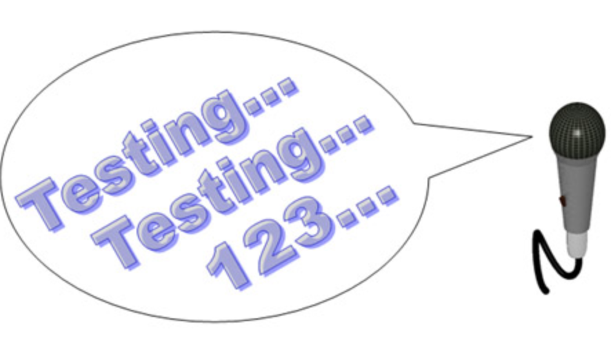 "a microphone saying ""testing testing 123"""
