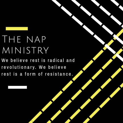 "Square with abstract lines in a criss cross pattern on the right side, and the words: ""THE NAP MINISTRY We believe rest is radical and revolutionary. We believe rest is a form of resistance"" on the left side."
