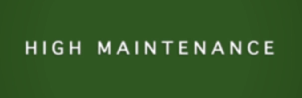 """The words """"high maintenance"""" on a green background"""