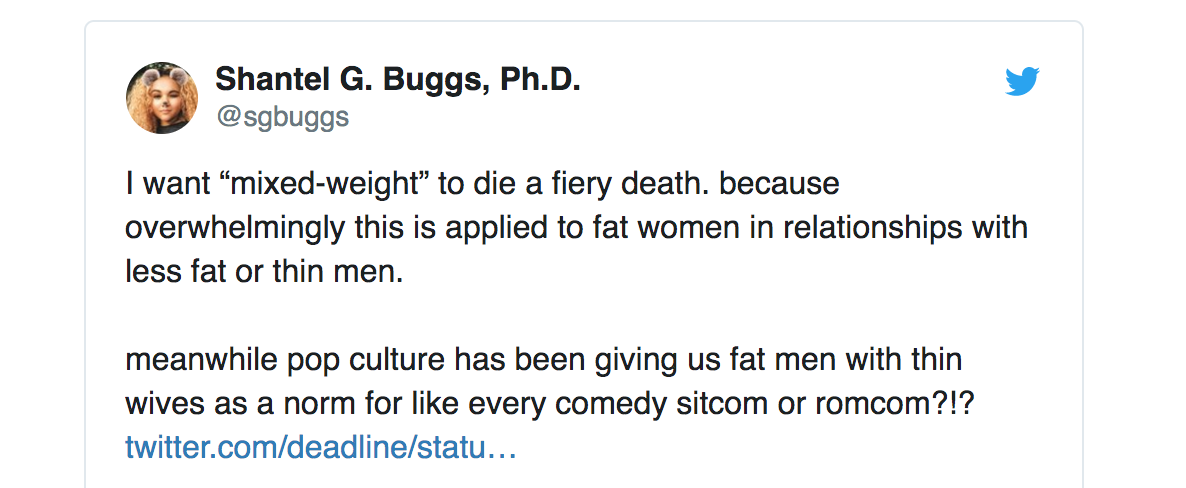 "Shantel tells the truth here: ""mixed weight"" means fat women and thin men in relationships. What do we call relationships with thin women and fat men? Uh, relationships. Die, term, die!"