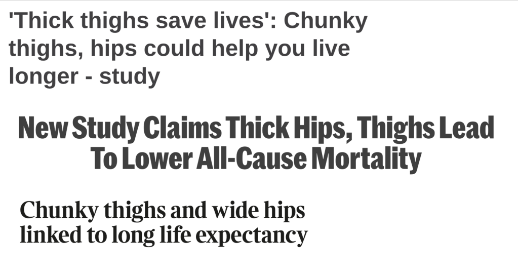 "Headlines, the best of which is ""thick thighs save lives"". I wish this were the case."