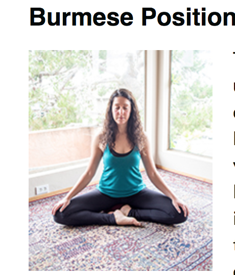 Burmese position (new term for me)-- seated with knees bent, feet crossed. I like this seated on a bolster.