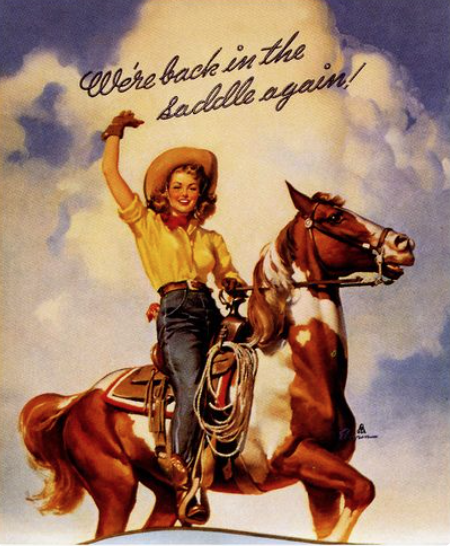 "A cowgirl on a horse, saying ""we're back in the saddle again!"""