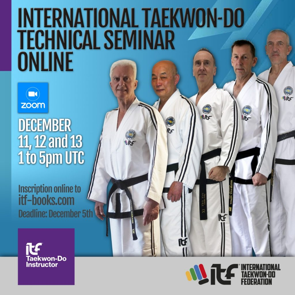 A promotional poster for the first online technical seminar for the ITF. It features 5 male Grand Masters standing in ascending height order on the right side of the image, they are all wearing white doboks and black belts.  There is text on the upper left indicating the name of the seminar and the date and time.  The ITF logo (five coloured bars arranged in the shape of a fist and text reading itf International Taekwon-Do Federation) is in the lower right.
